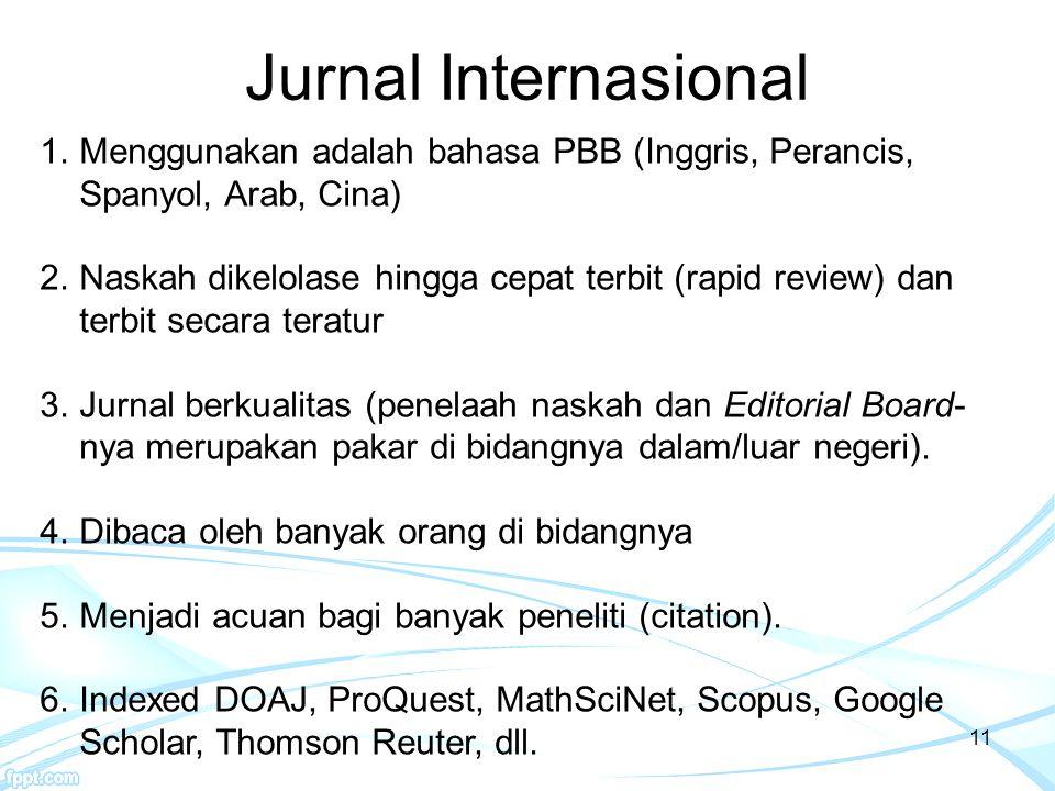Jurnal Internasional Menggunakan adalah bahasa PBB (Inggris, Perancis, Spanyol, Arab, Cina)