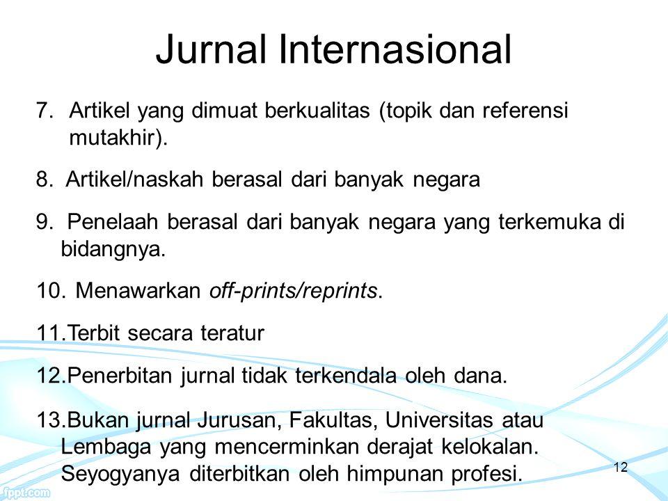 Jurnal Internasional Artikel yang dimuat berkualitas (topik dan referensi mutakhir). Artikel/naskah berasal dari banyak negara.