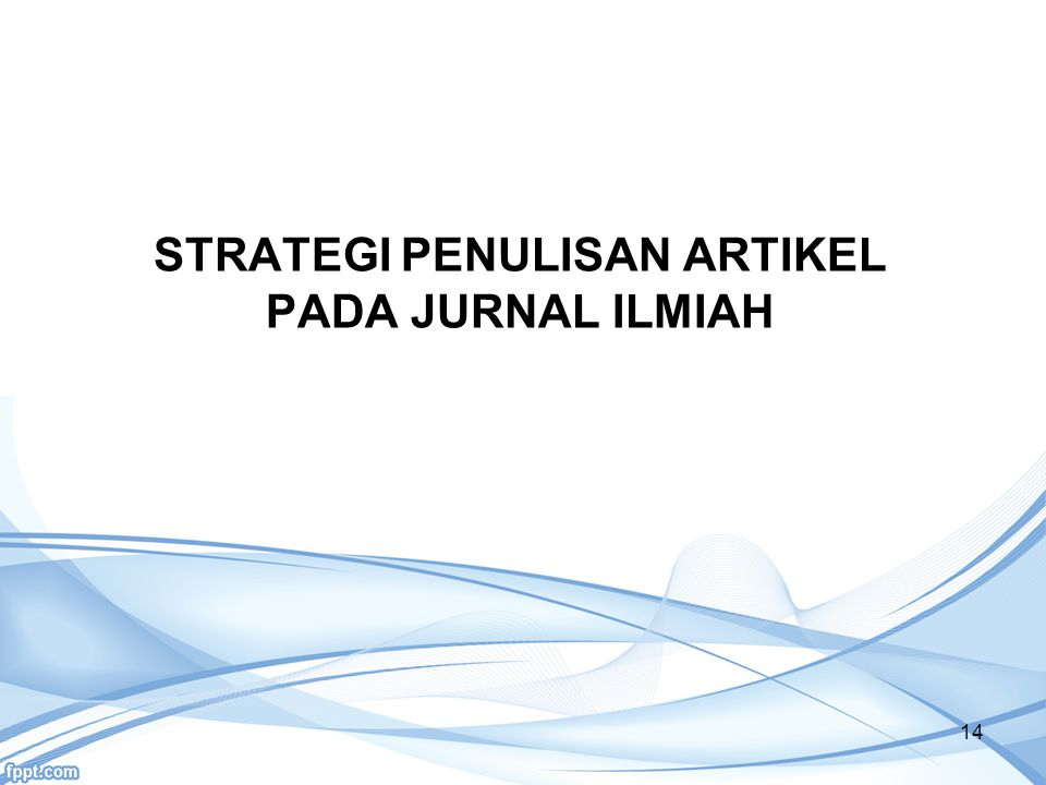 STRATEGI PENULISAN ARTIKEL PADA JURNAL ILMIAH