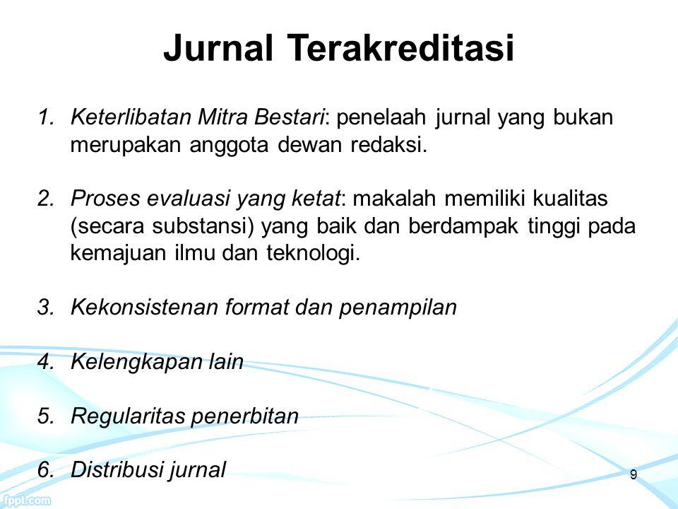 Jurnal Terakreditasi Keterlibatan Mitra Bestari: penelaah jurnal yang bukan merupakan anggota dewan redaksi.