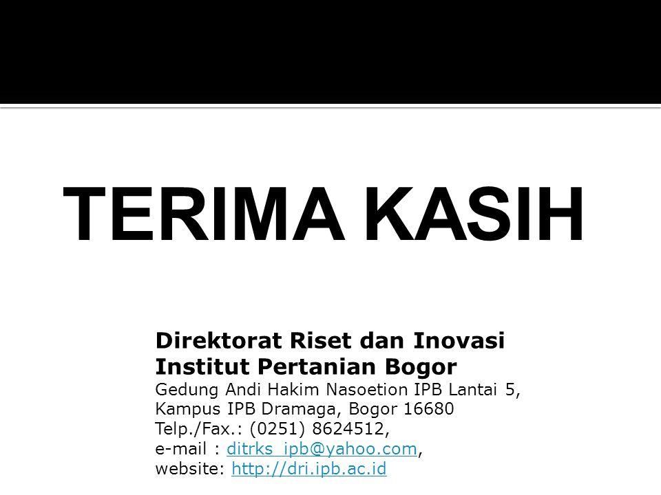TERIMA KASIH Direktorat Riset dan Inovasi Institut Pertanian Bogor