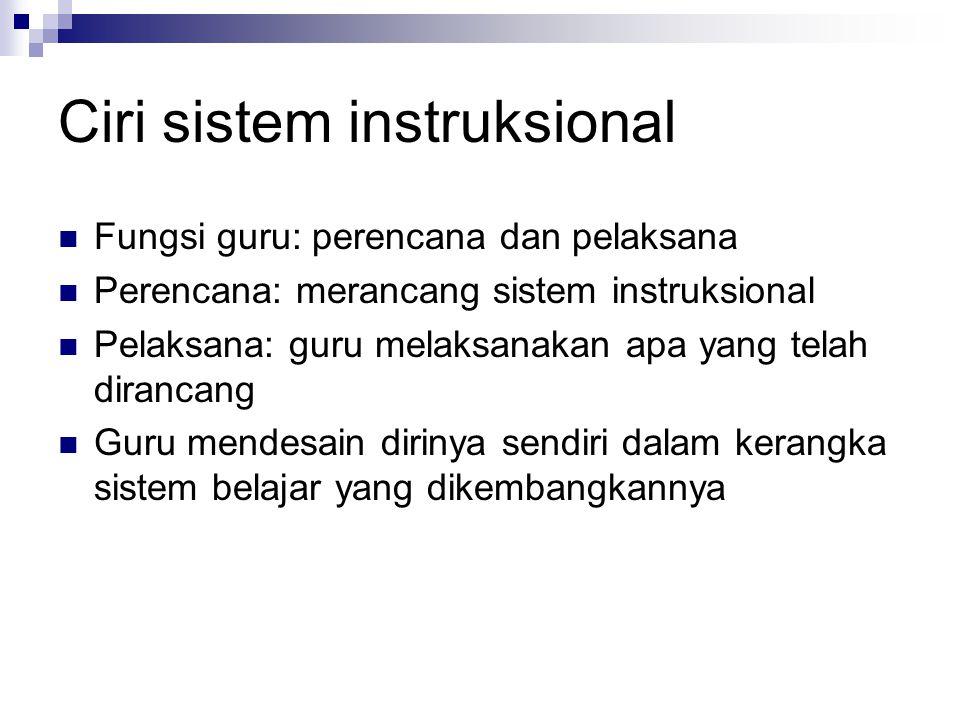 Ciri sistem instruksional
