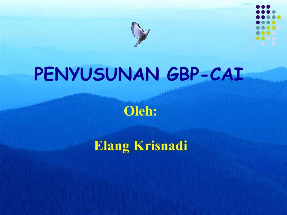 PENYUSUNAN GBP-CAI Oleh: Elang Krisnadi