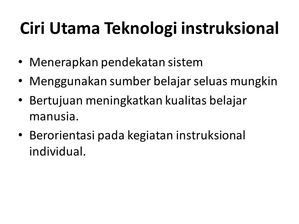 Ciri Utama Teknologi instruksional