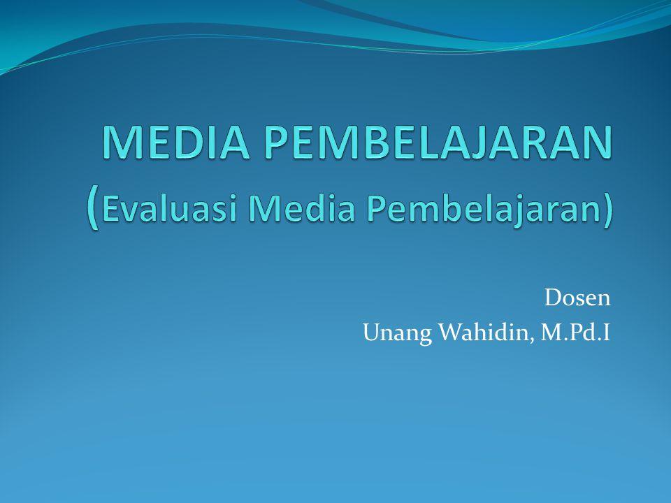 MEDIA PEMBELAJARAN (Evaluasi Media Pembelajaran)