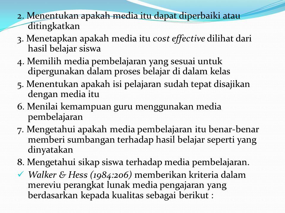 2. Menentukan apakah media itu dapat diperbaiki atau ditingkatkan