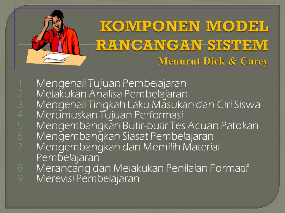 KOMPONEN MODEL RANCANGAN SISTEM Menurut Dick & Carey