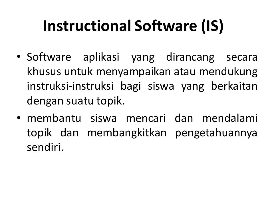 Instructional Software (IS)