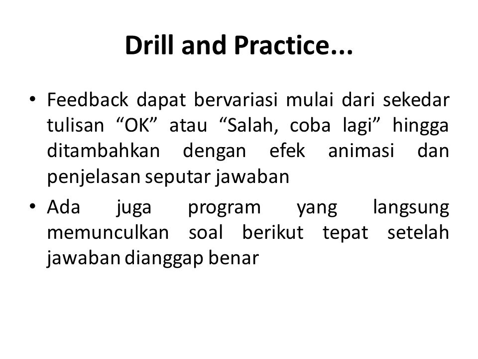 Drill and Practice...