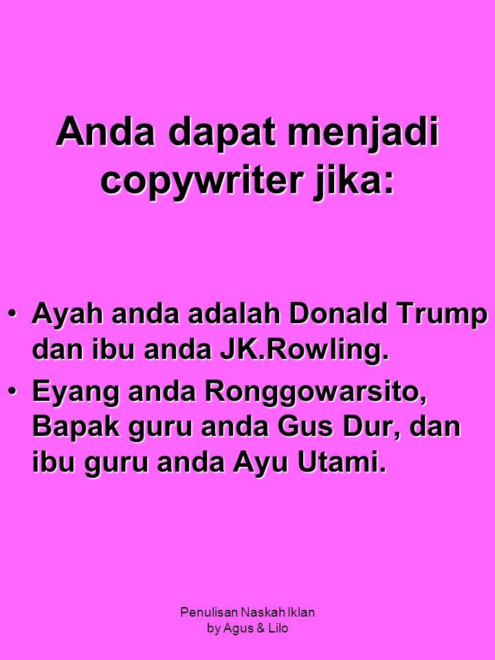 Anda dapat menjadi copywriter jika:
