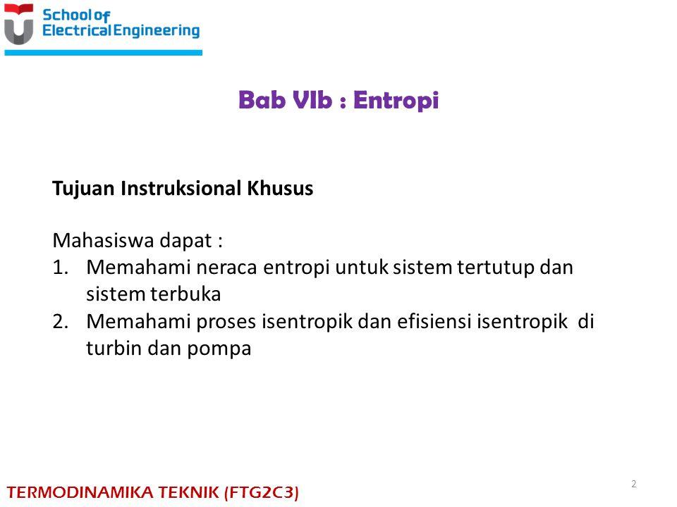 Bab VIb : Entropi Tujuan Instruksional Khusus Mahasiswa dapat :
