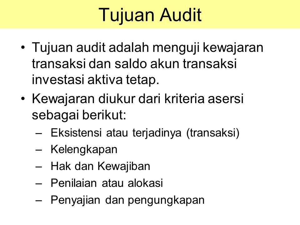 Tujuan Audit Tujuan audit adalah menguji kewajaran transaksi dan saldo akun transaksi investasi aktiva tetap.