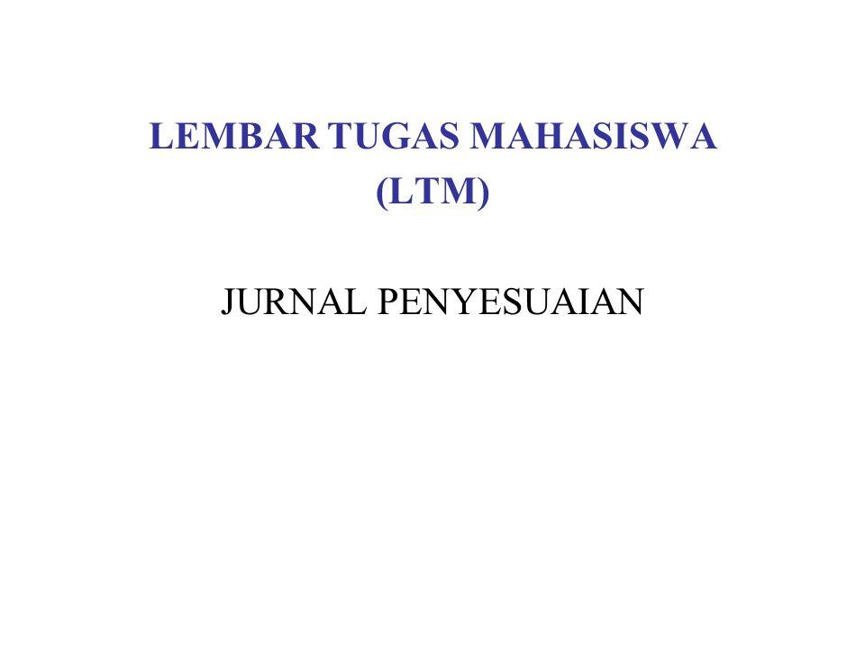 LEMBAR TUGAS MAHASISWA (LTM) JURNAL PENYESUAIAN