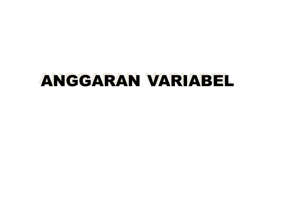 ANGGARAN VARIABEL