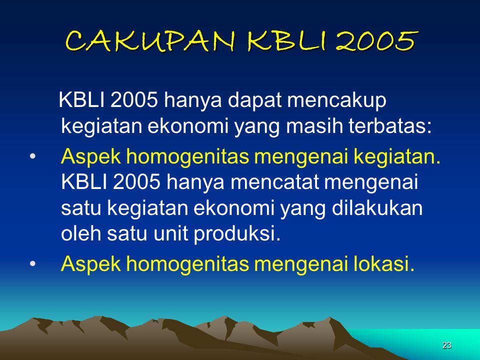 CAKUPAN KBLI 2005 KBLI 2005 hanya dapat mencakup kegiatan ekonomi yang masih terbatas:
