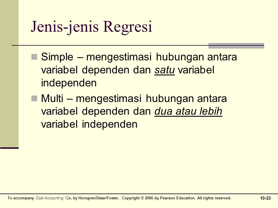 Jenis-jenis Regresi Simple – mengestimasi hubungan antara variabel dependen dan satu variabel independen.