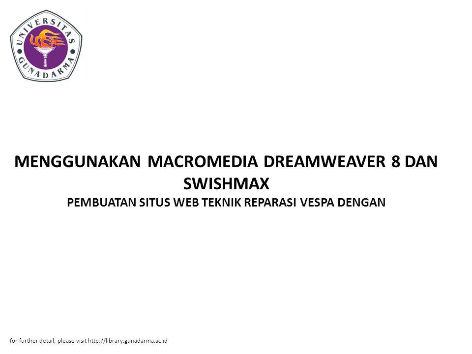 MENGGUNAKAN MACROMEDIA DREAMWEAVER 8 DAN SWISHMAX PEMBUATAN SITUS WEB TEKNIK REPARASI VESPA DENGAN