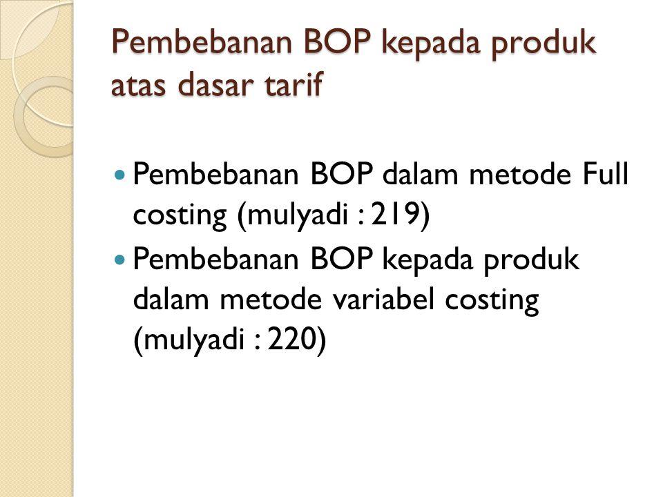 Pembebanan BOP kepada produk atas dasar tarif