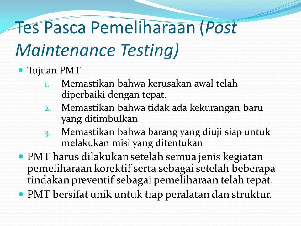 Tes Pasca Pemeliharaan (Post Maintenance Testing)