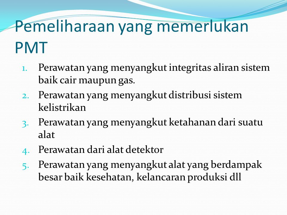 Pemeliharaan yang memerlukan PMT