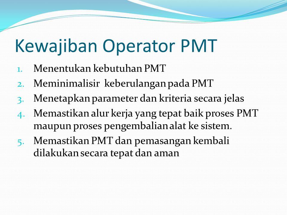 Kewajiban Operator PMT