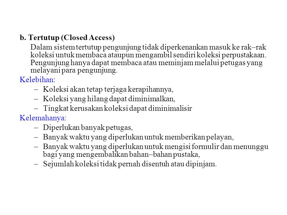 b. Tertutup (Closed Access)