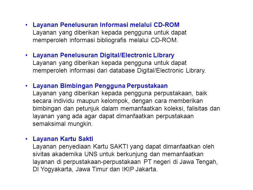 Layanan Penelusuran Informasi melalui CD-ROM Layanan yang diberikan kepada pengguna untuk dapat memperoleh informasi bibliografis melalui CD-ROM.