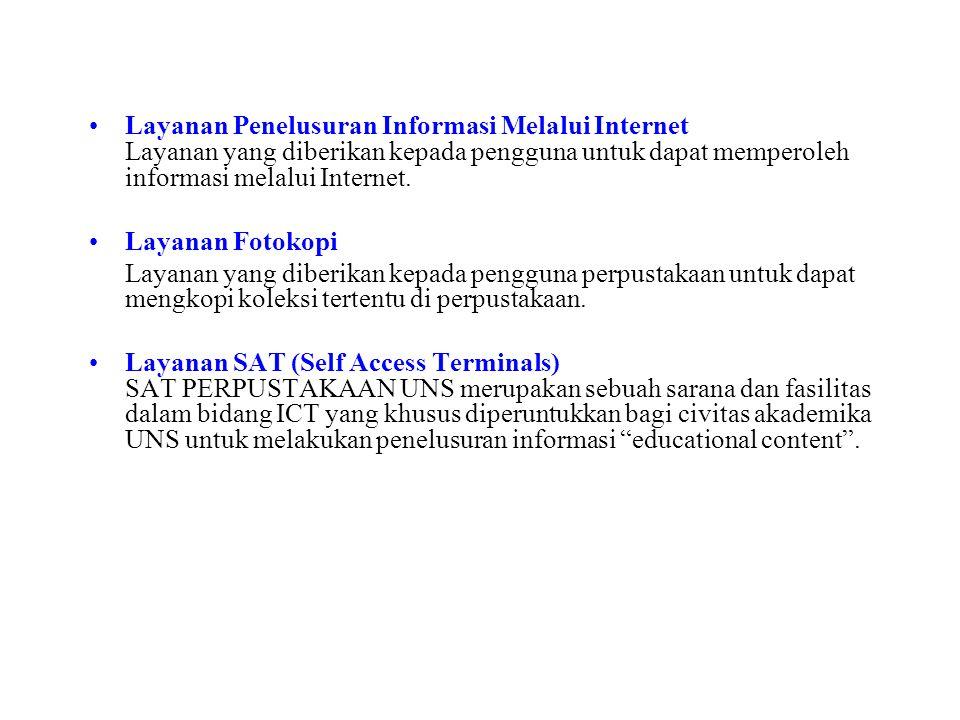 Layanan Penelusuran Informasi Melalui Internet Layanan yang diberikan kepada pengguna untuk dapat memperoleh informasi melalui Internet.