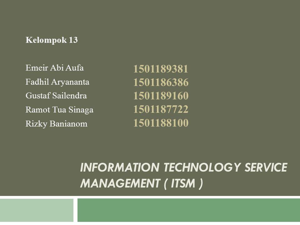 Information Technology Service Management ( ITSM )