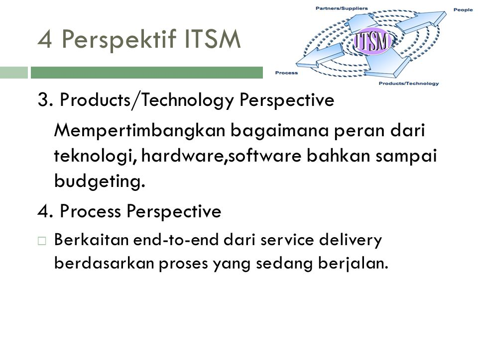 4 Perspektif ITSM 3. Products/Technology Perspective