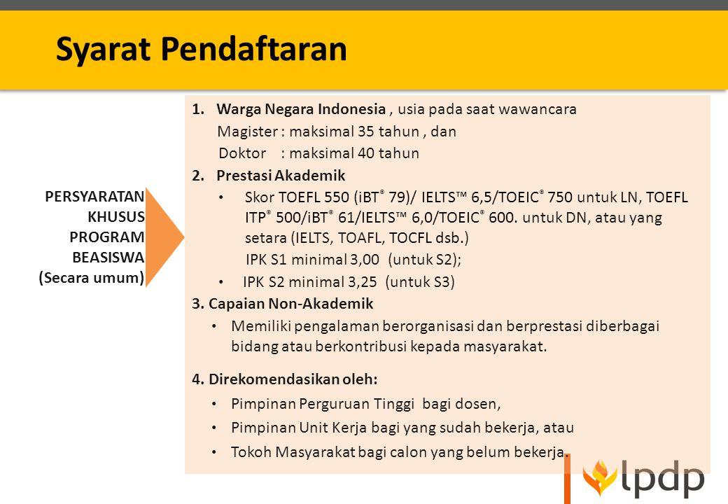 Syarat Pendaftaran 1. Warga Negara Indonesia , usia pada saat wawancara. Magister : maksimal 35 tahun , dan.