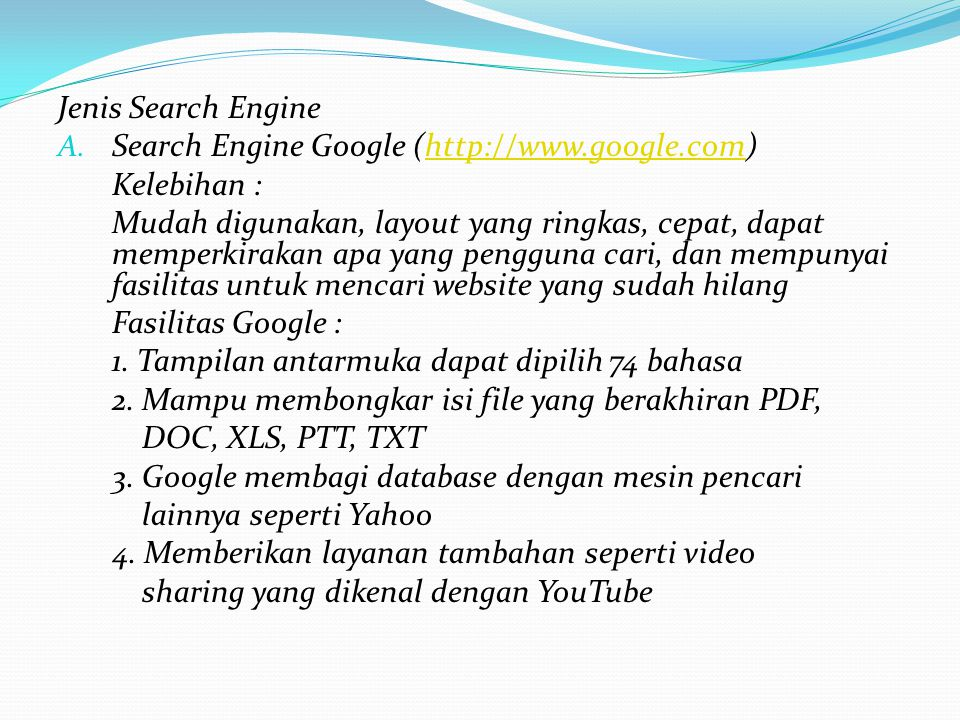 Jenis Search Engine Search Engine Google (http://www.google.com) Kelebihan :