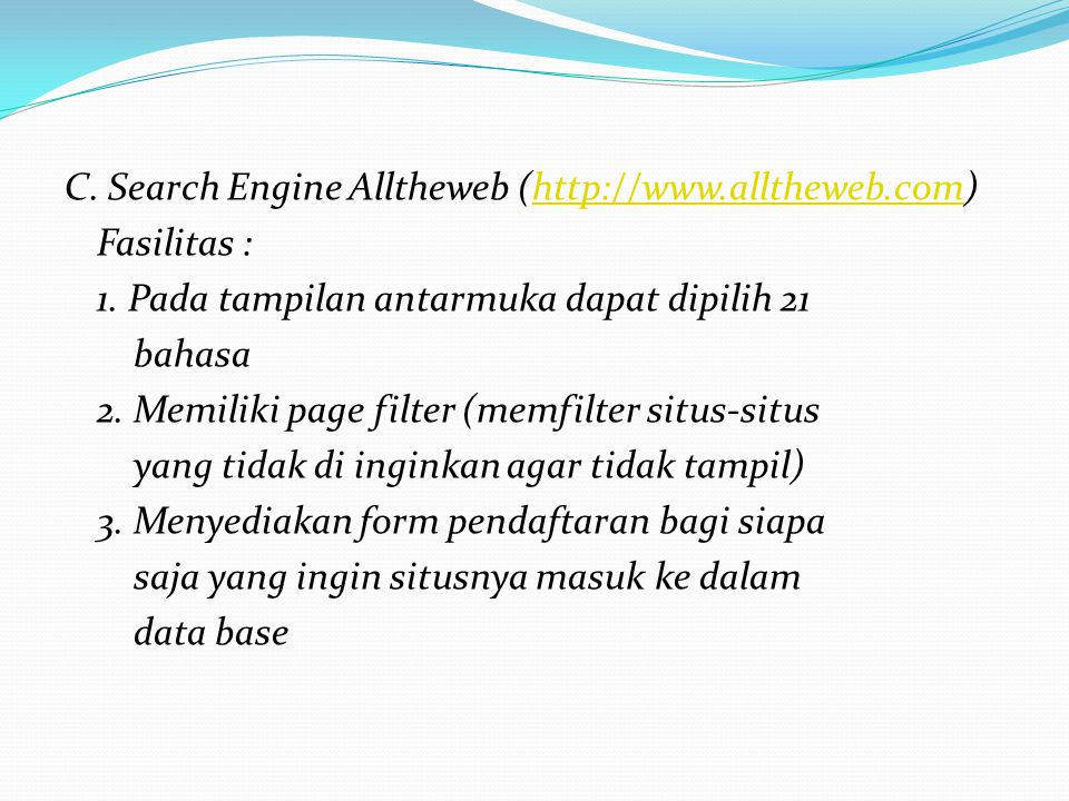 C. Search Engine Alltheweb (http://www. alltheweb. com) Fasilitas : 1
