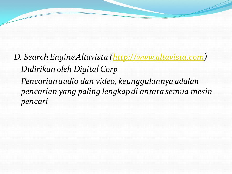 D. Search Engine Altavista (http://www. altavista