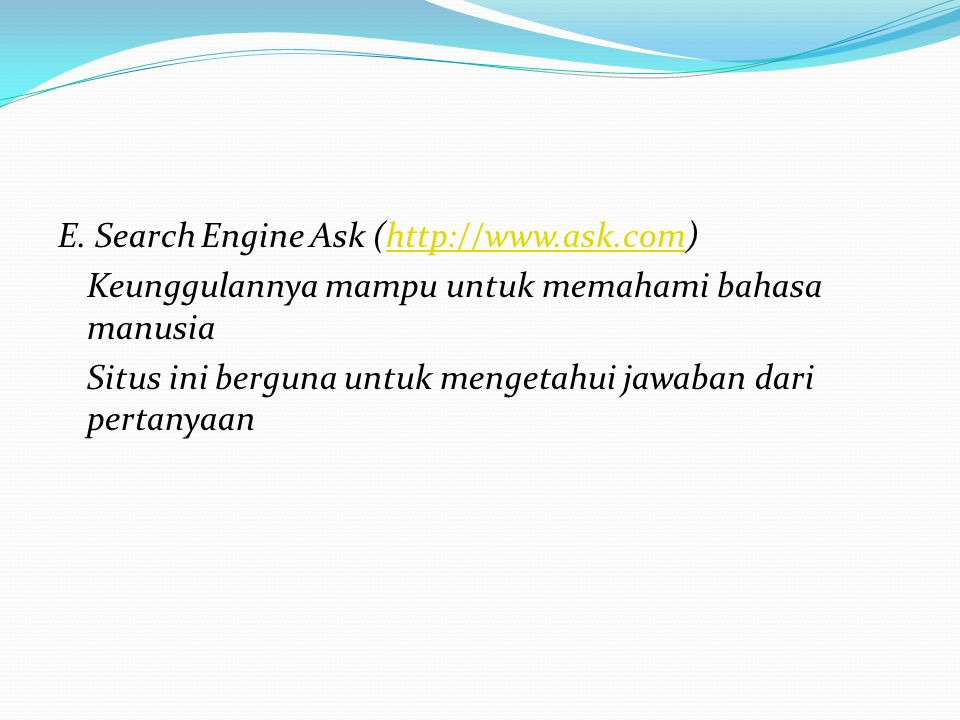 E. Search Engine Ask (http://www. ask
