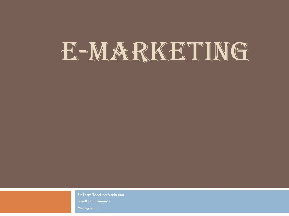 By Team Teaching Marketing Fakulty of Economics Management