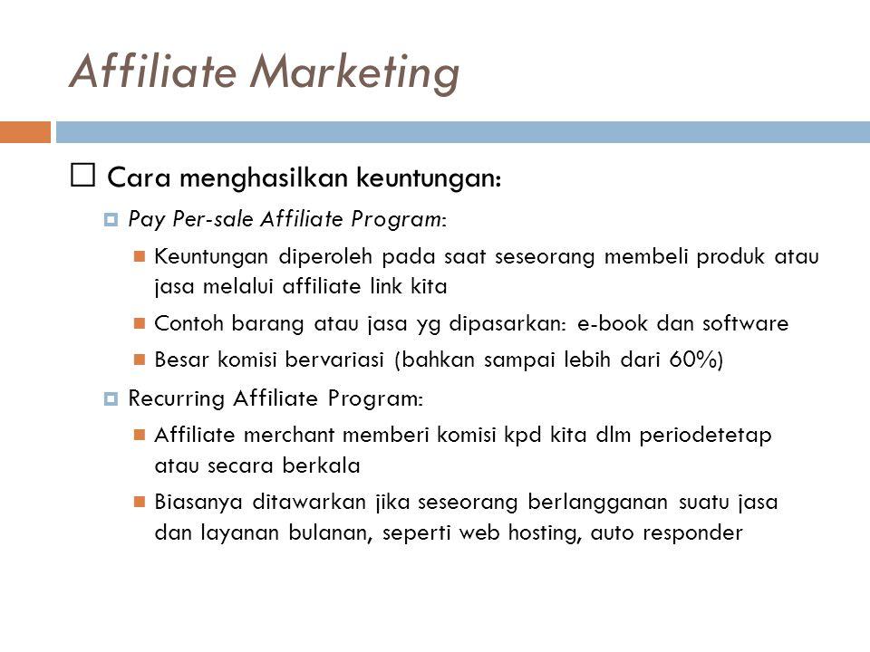 Affiliate Marketing  Cara menghasilkan keuntungan:
