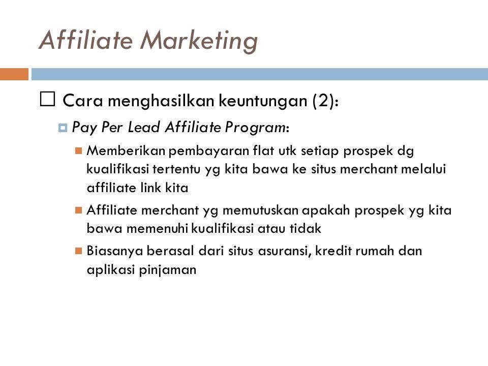 Affiliate Marketing  Cara menghasilkan keuntungan (2):