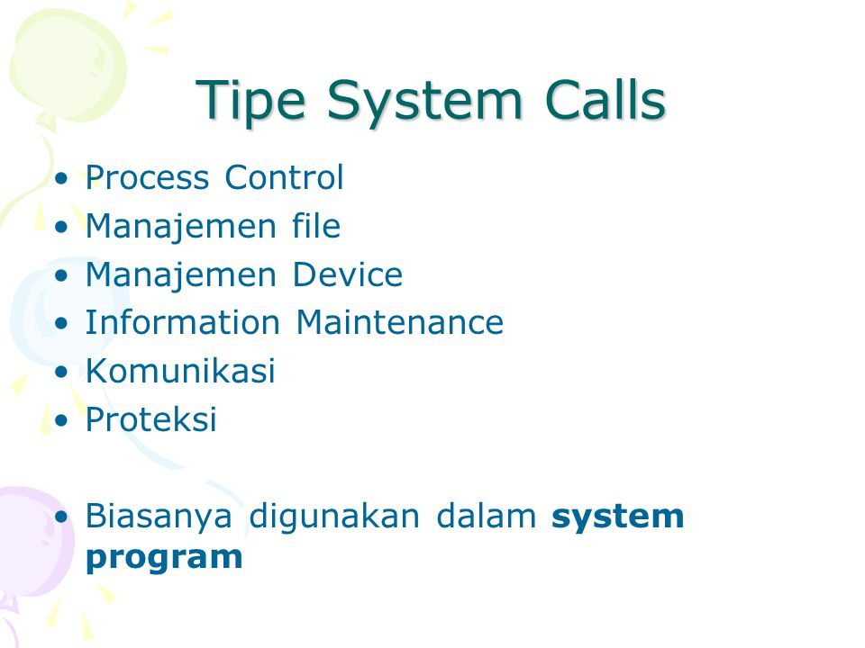 Tipe System Calls Process Control Manajemen file Manajemen Device