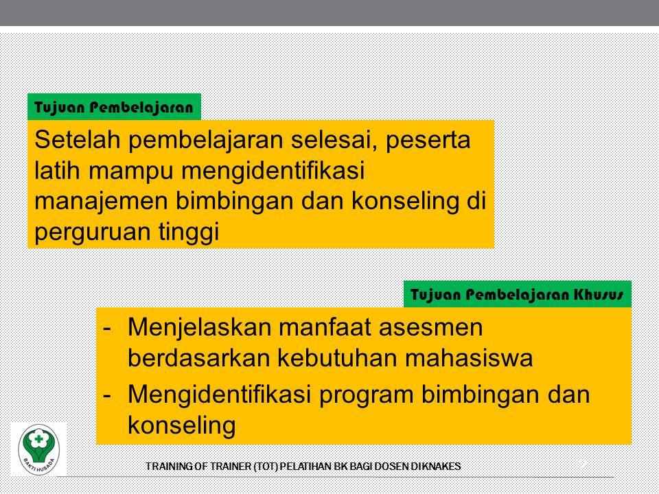 Menjelaskan manfaat asesmen berdasarkan kebutuhan mahasiswa