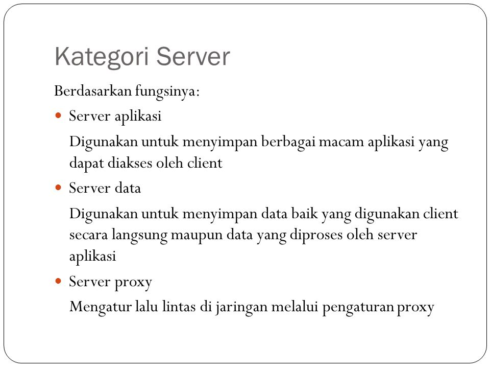 Kategori Server Berdasarkan fungsinya: Server aplikasi