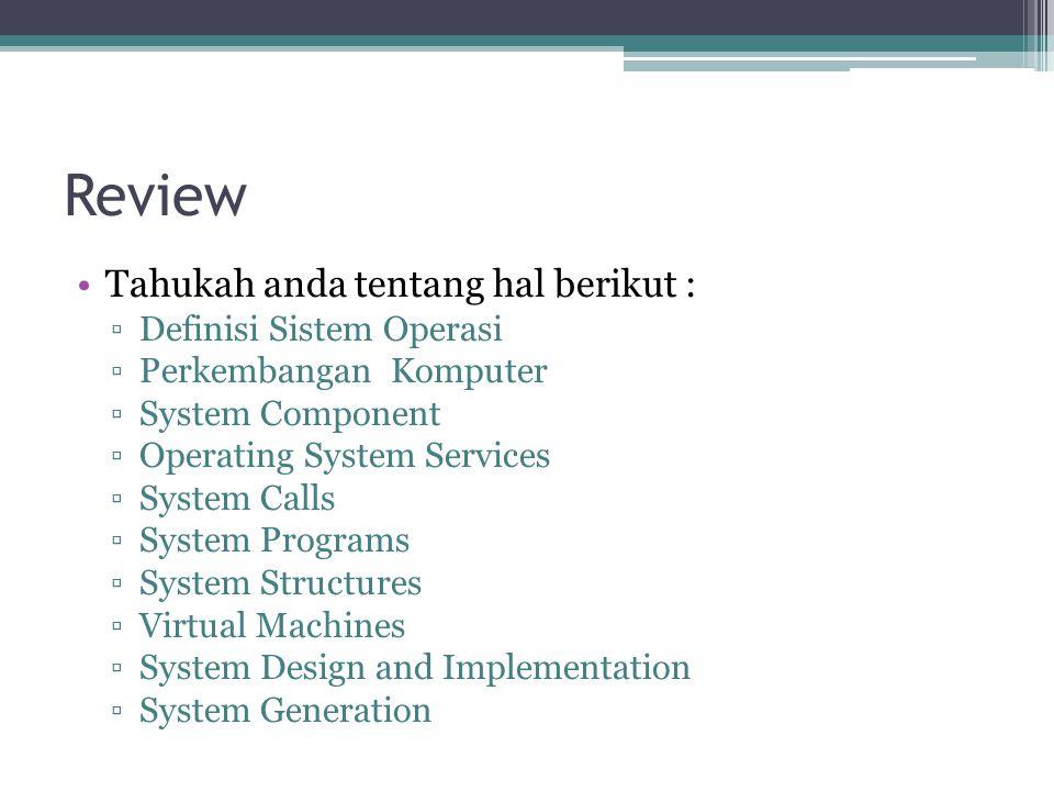 Review Tahukah anda tentang hal berikut : Definisi Sistem Operasi