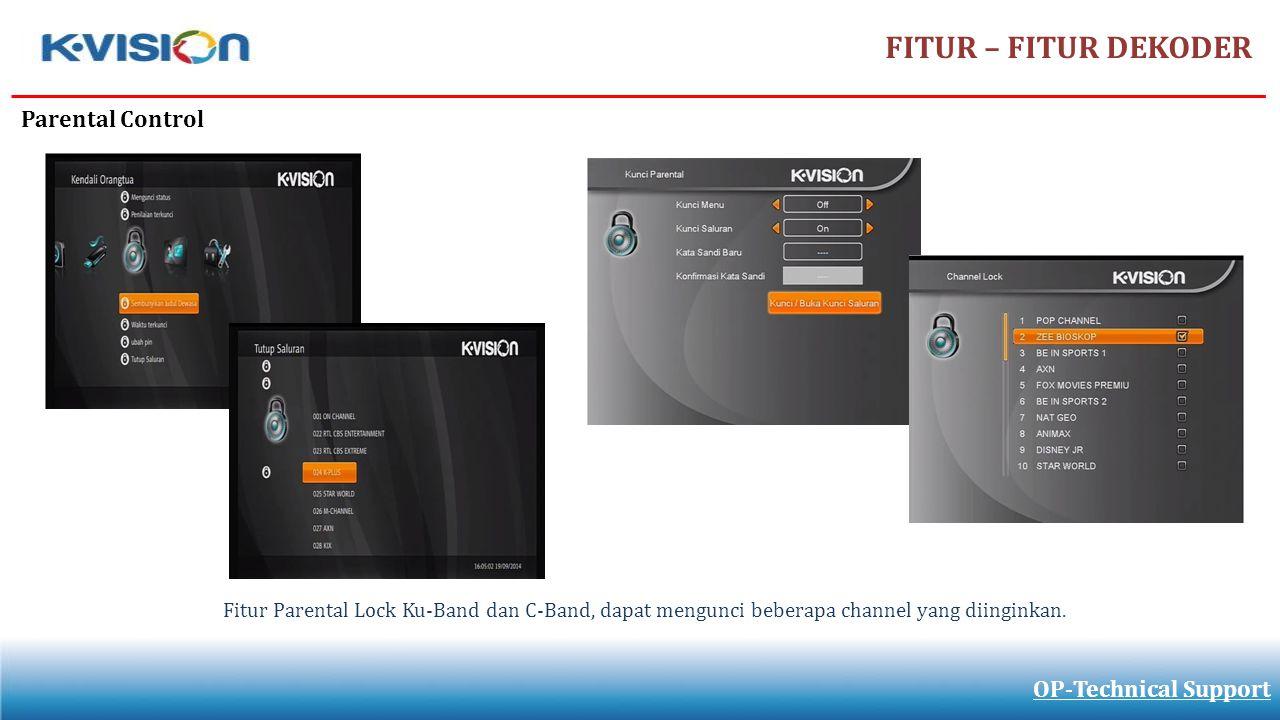 FITUR – FITUR DEKODER Parental Control OP-Technical Support
