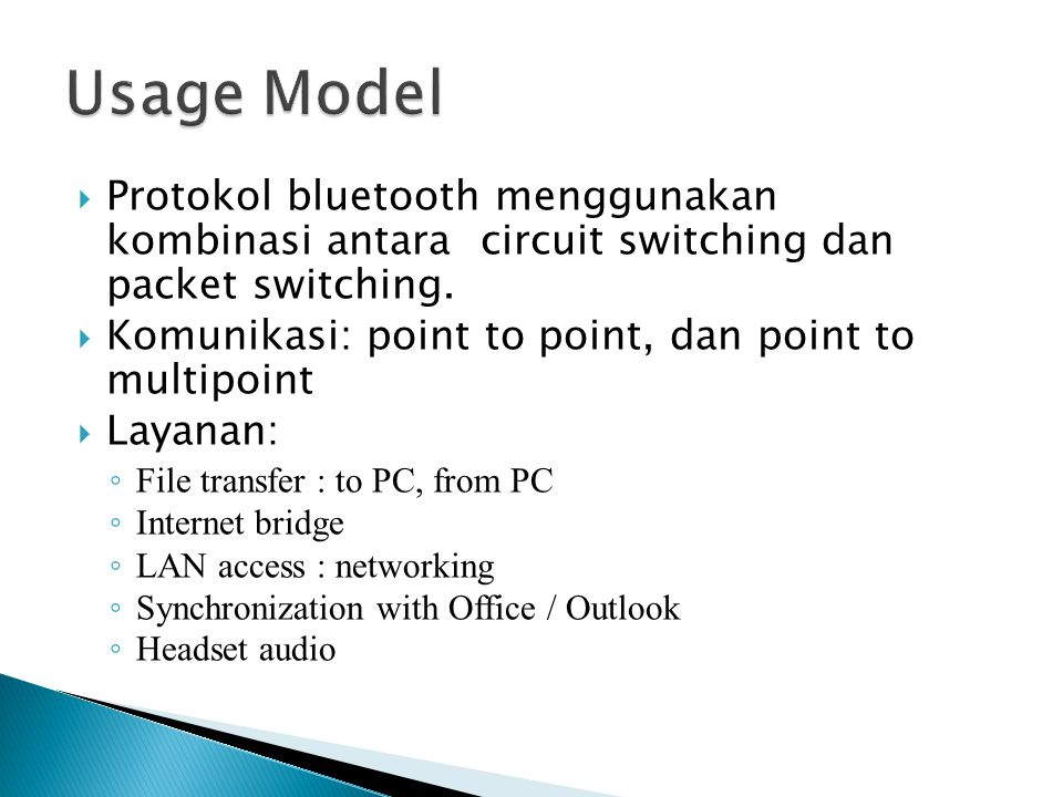 Usage Model Protokol bluetooth menggunakan kombinasi antara circuit switching dan packet switching.