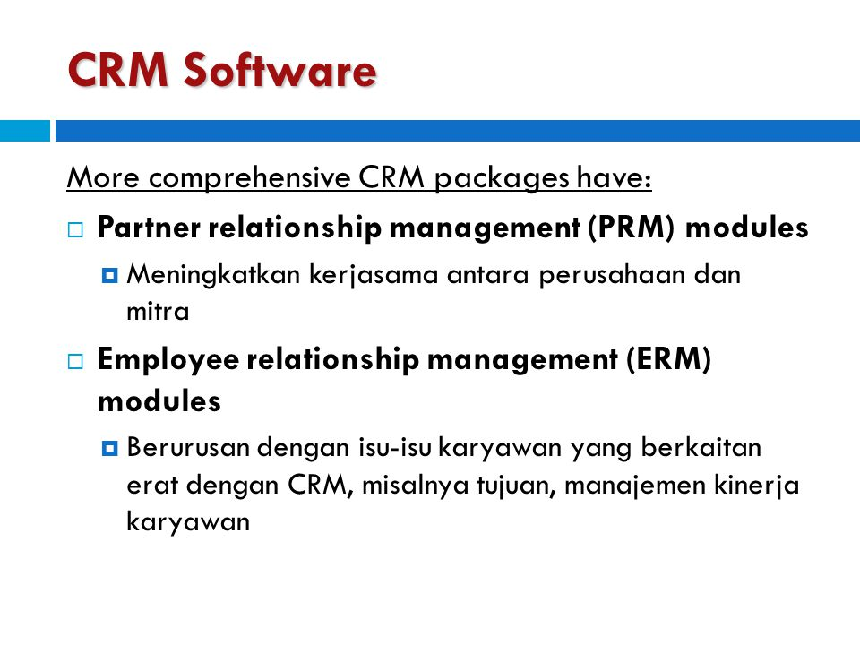 CRM Software More comprehensive CRM packages have: