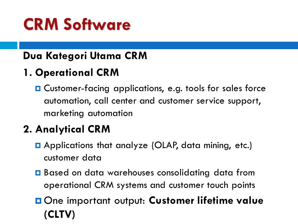 CRM Software Dua Kategori Utama CRM 1. Operational CRM
