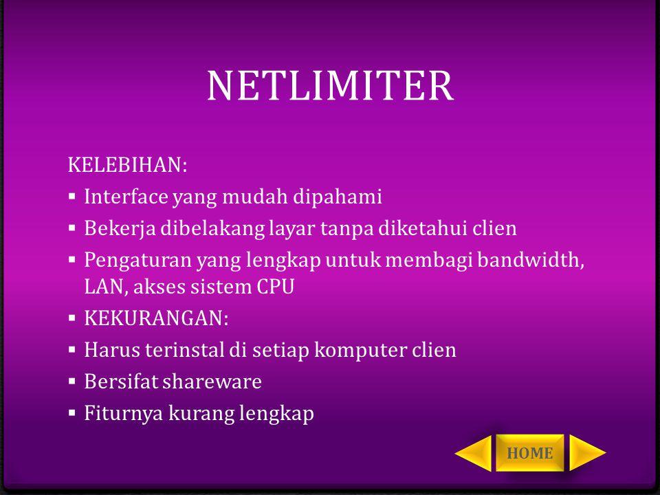NETLIMITER KELEBIHAN: Interface yang mudah dipahami