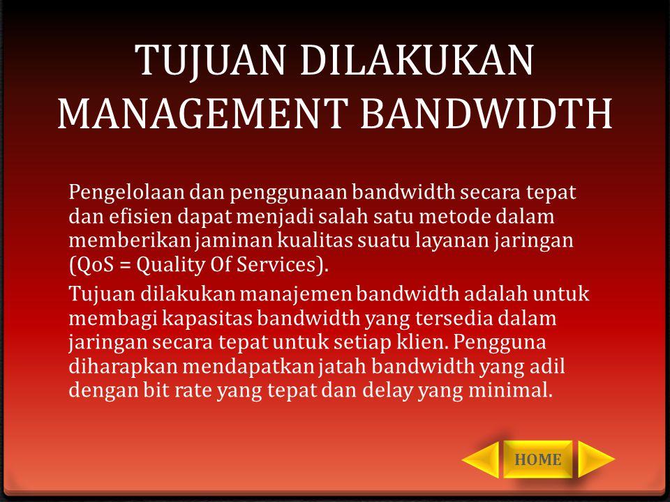 TUJUAN DILAKUKAN MANAGEMENT BANDWIDTH