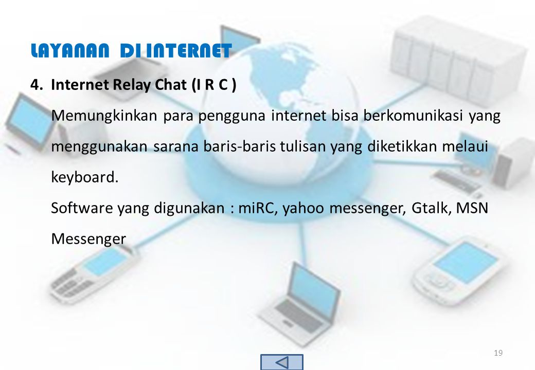 LAYANAN DI INTERNET Internet Relay Chat (I R C )
