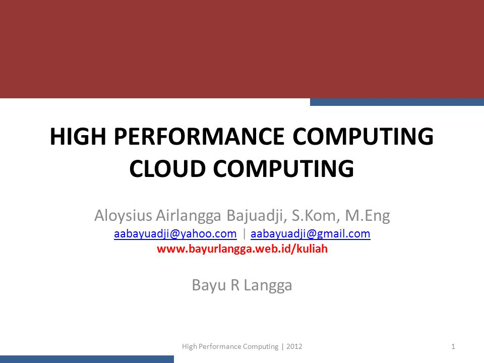 HIGH PERFORMANCE COMPUTING CLOUD COMPUTING